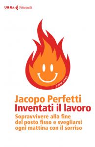 Jacopo Perfetti - Inventati il lavoro
